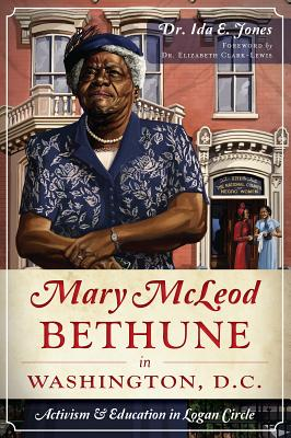 Mary Mcleod Bethune in Washington, D.c. By Jones, Ida E./ Kinard, Joy (COR)